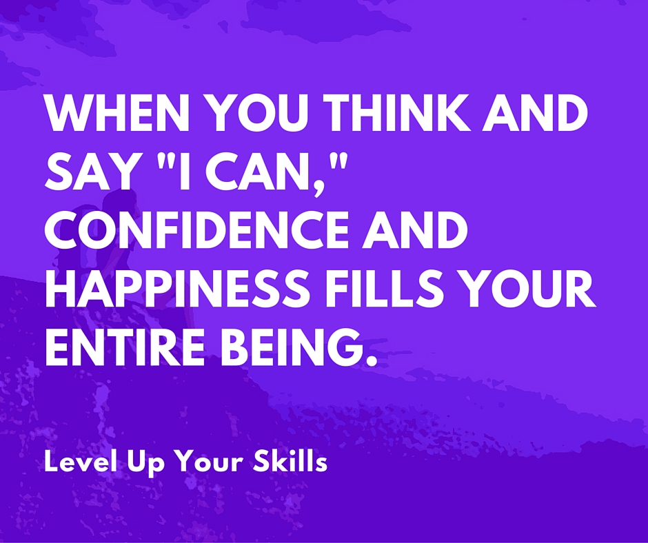 """Fantastic Things Happen When You Say and Think """"I Can"""""""