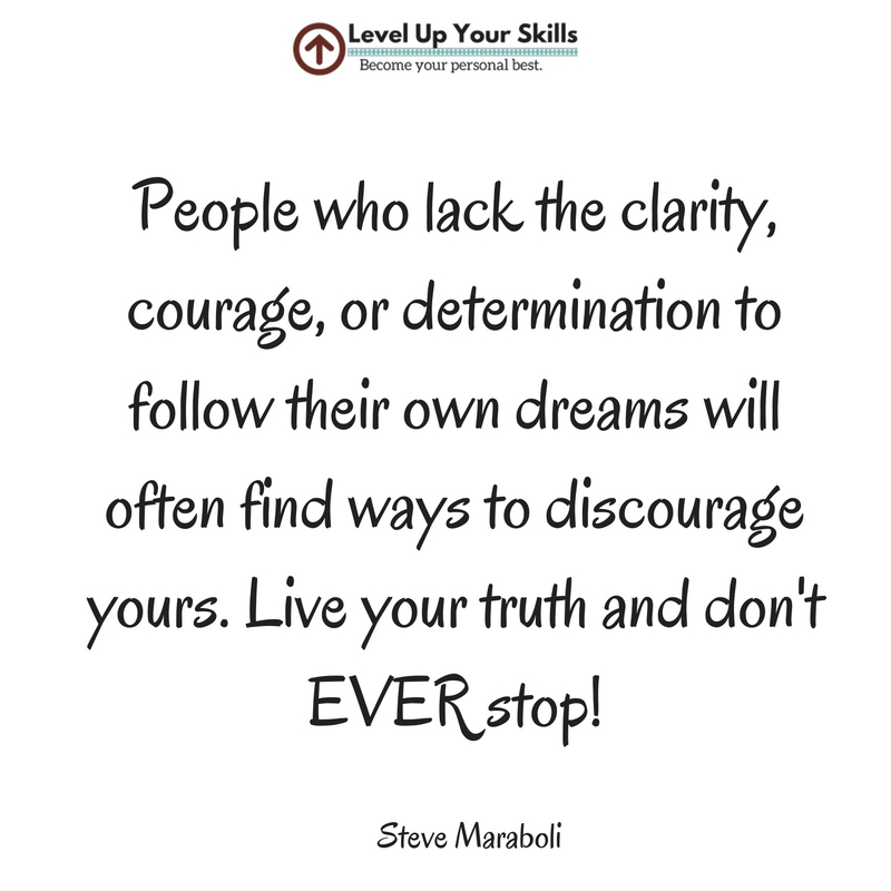 Live Your Truth and Don't Ever Stop