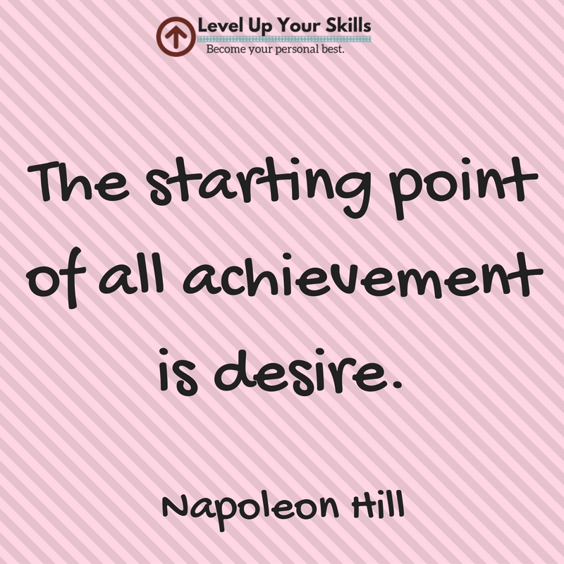 Never Forget How Crucial Desire Is for Success