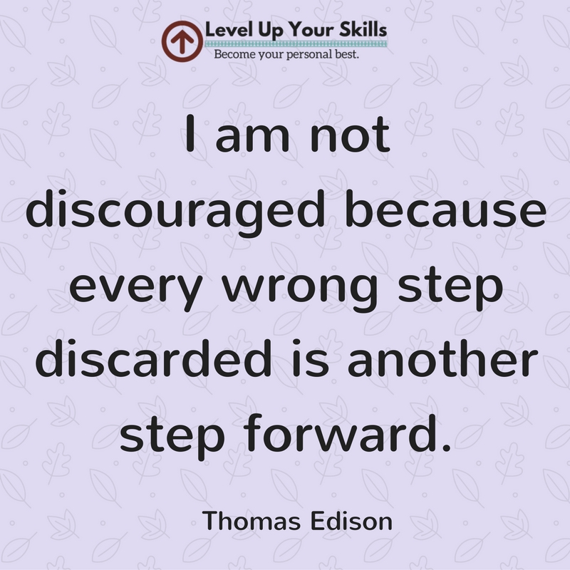 Thomas Edison About the Reason He Didn't Become Discouraged Too Easily