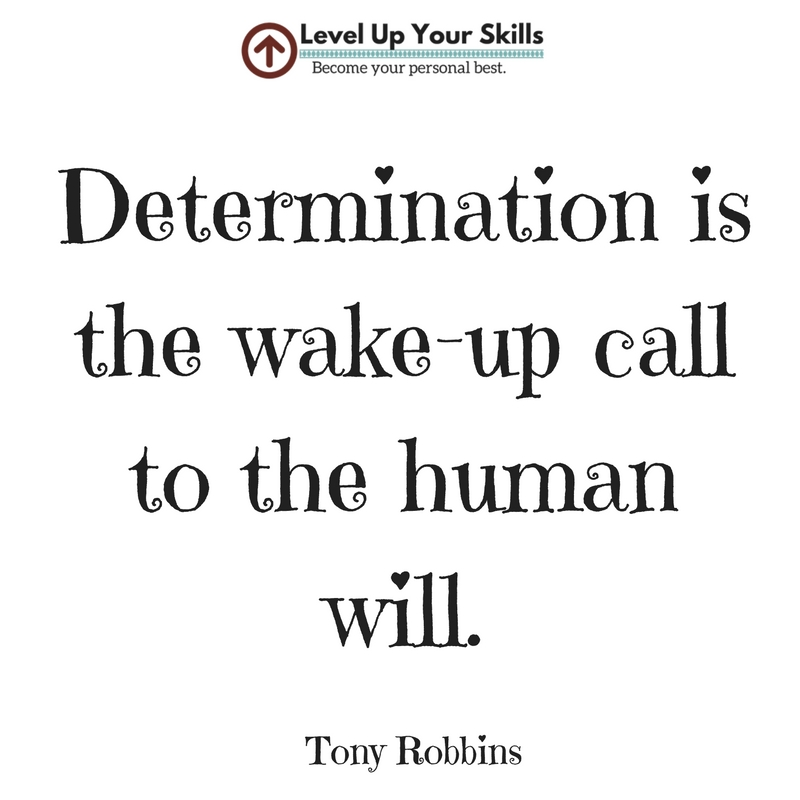 Determination Is the Wake-Up Call to the Human Will