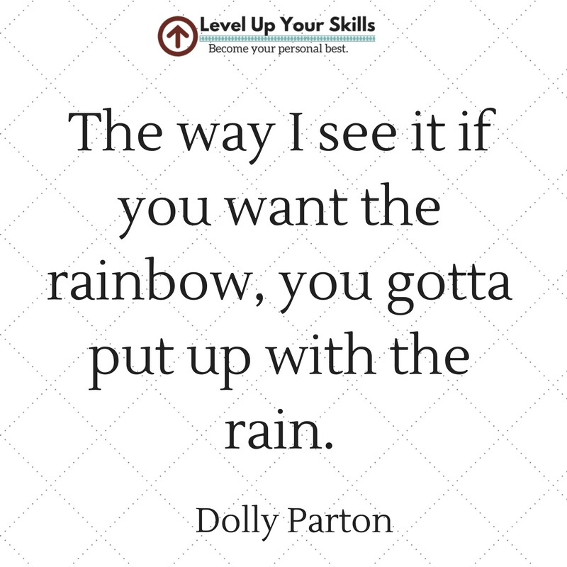 If You Want the Rainbow, You Gotta Put up with the Rain