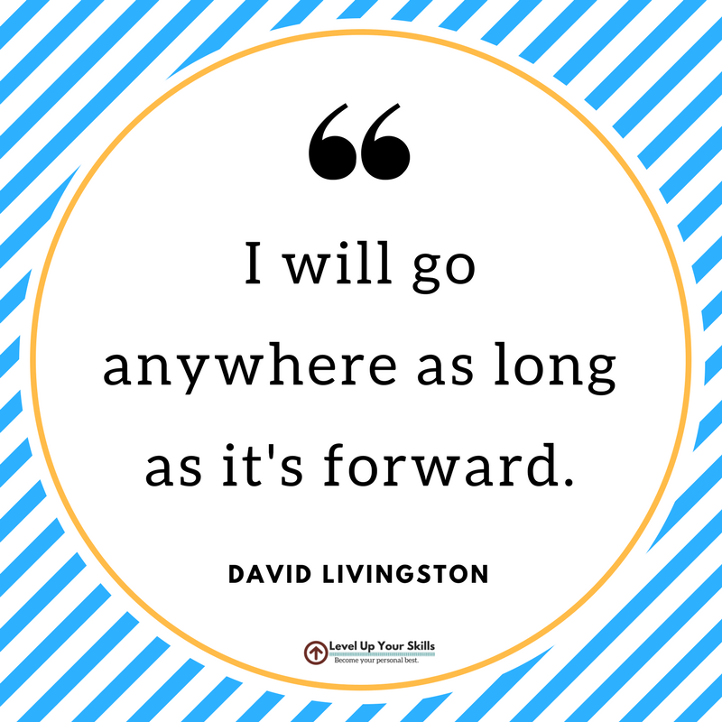 I Will Go Anywhere as Long as Its Forward