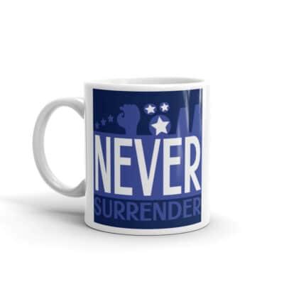 Never Surrender Ceramic Mug For Winners