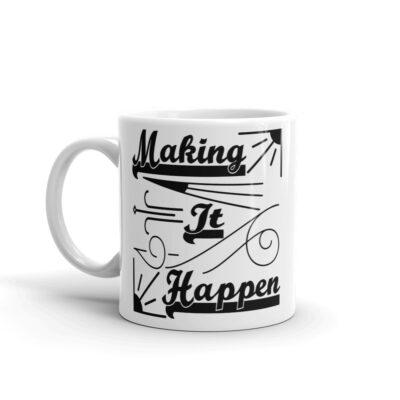 Making It Happen Coffee Mug