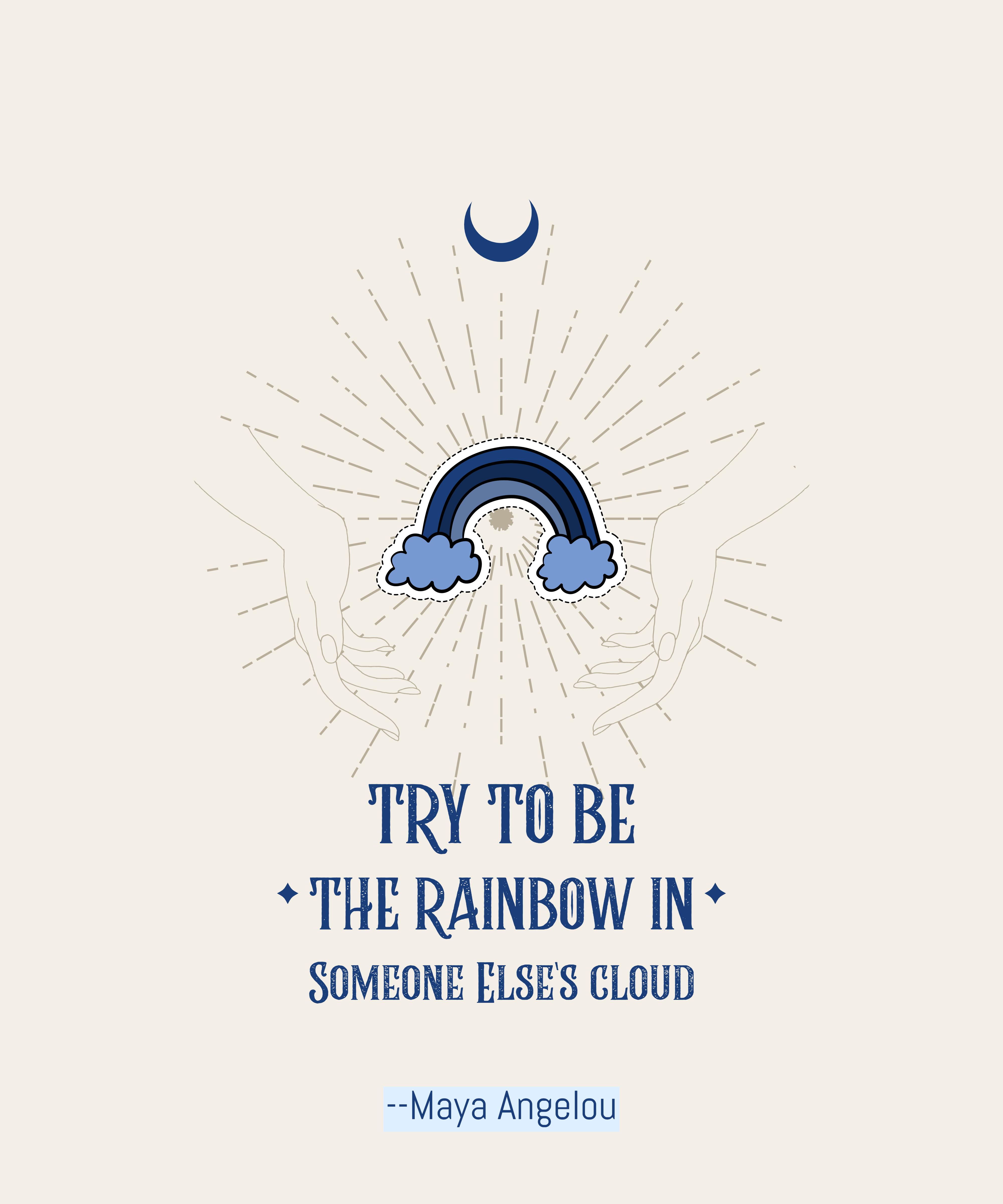 Maya Angelous Rainbow Quote